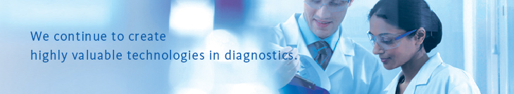 We continue to create highly valuable technologies in diagnostics.